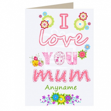 I Love Mum - Personalised Cards