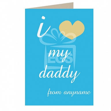 I Love My Daddy - Personalised Cards