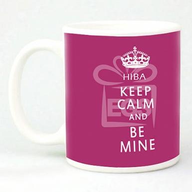 Keep Calm Be Mine - Personalised Mugs